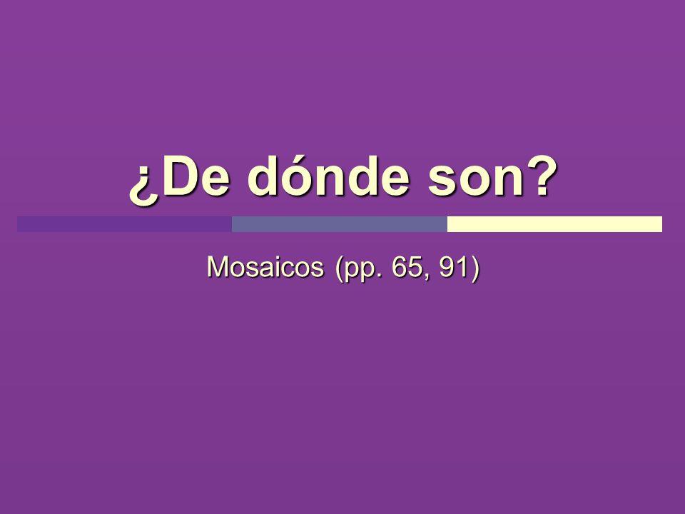 ¿De dónde son Mosaicos (pp. 65, 91)
