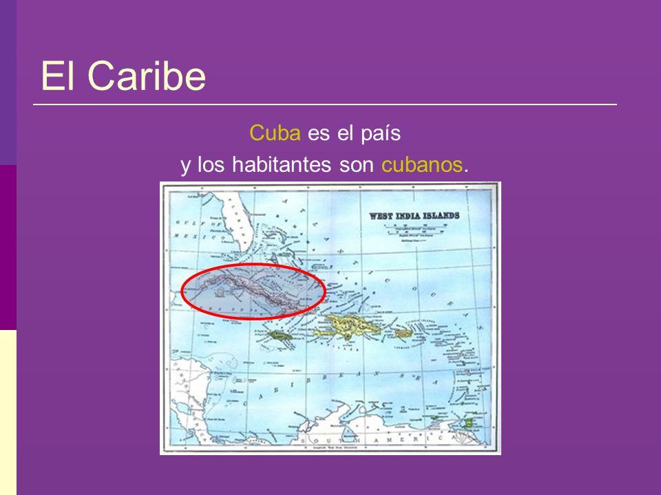 y los habitantes son cubanos.