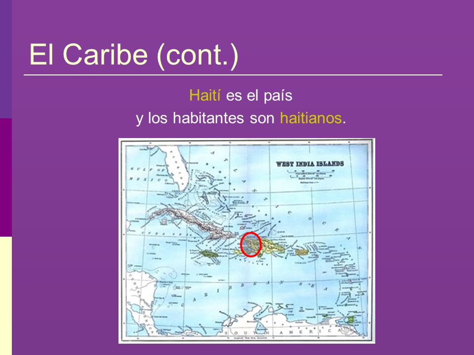 y los habitantes son haitianos.