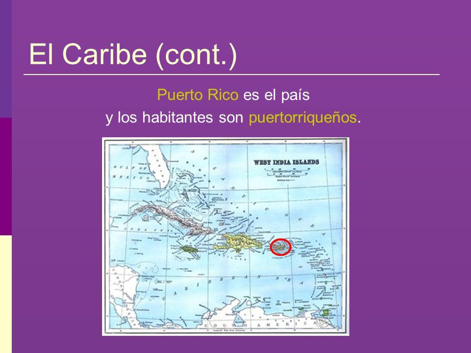 y los habitantes son puertorriqueños.