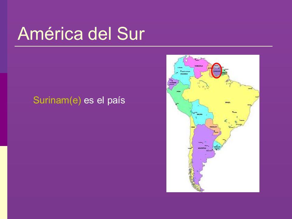 América del Sur Surinam(e) es el país