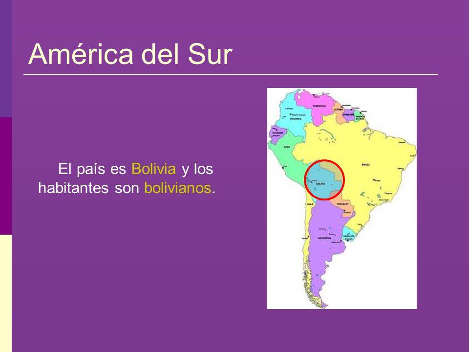 El país es Bolivia y los habitantes son bolivianos.
