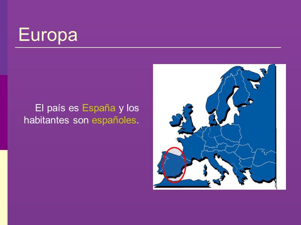 El país es España y los habitantes son españoles.