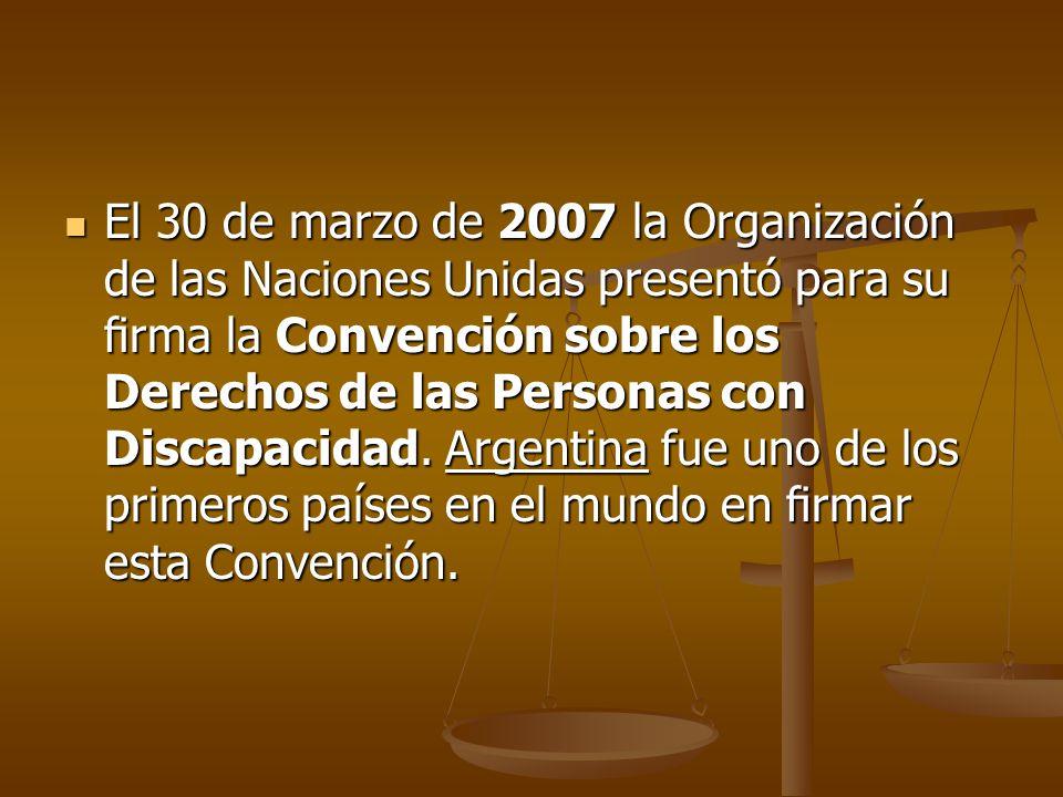 El 30 de marzo de 2007 la Organización de las Naciones Unidas presentó para su firma la Convención sobre los Derechos de las Personas con Discapacidad.