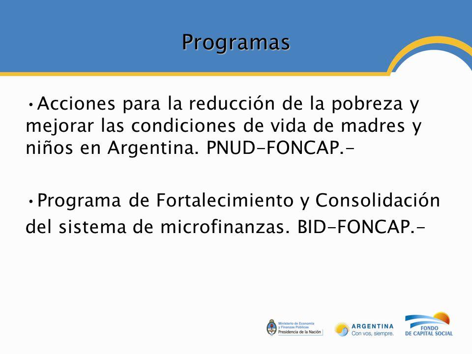 Programas Acciones para la reducción de la pobreza y mejorar las condiciones de vida de madres y niños en Argentina. PNUD-FONCAP.-