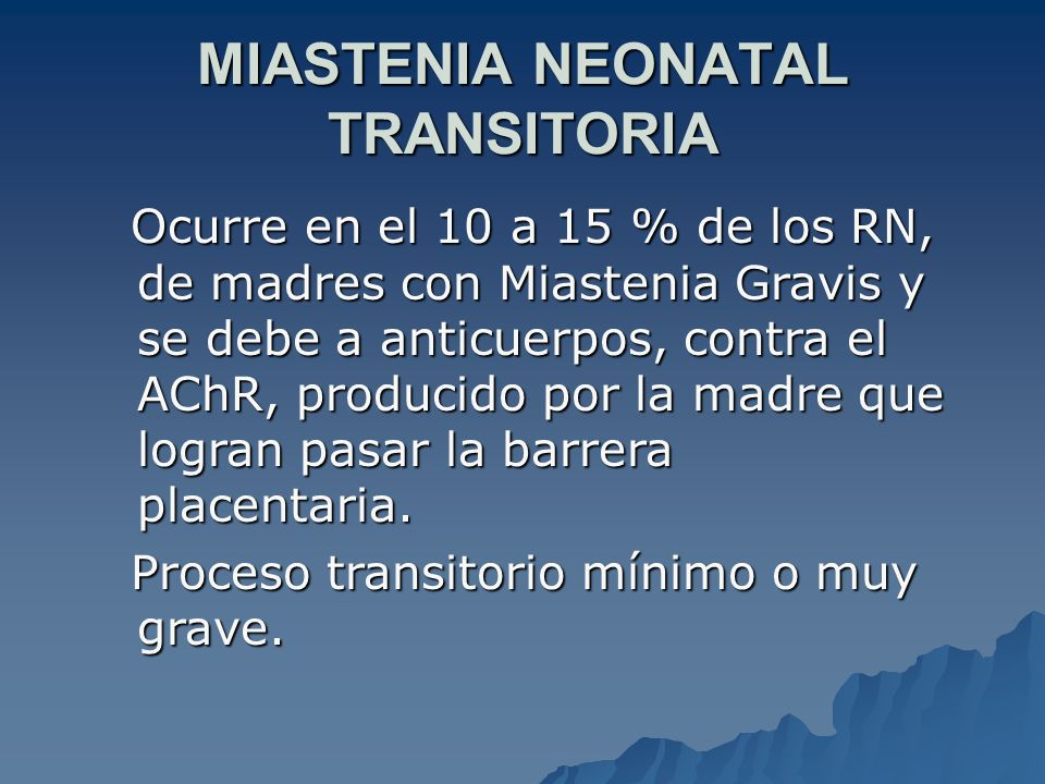 MIASTENIA NEONATAL TRANSITORIA