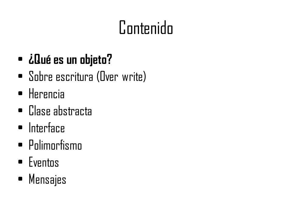 Contenido ¿Qué es un objeto Sobre escritura (Over write) Herencia
