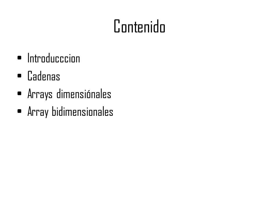Contenido Introducccion Cadenas Arrays dimensiónales