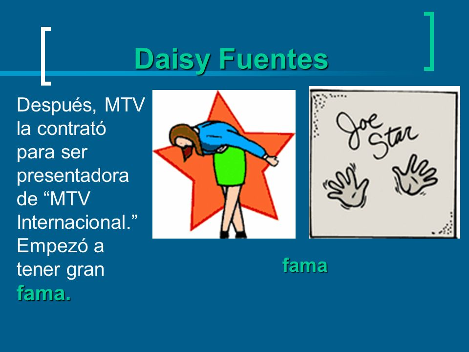 Daisy FuentesDespués, MTV la contrató para ser presentadora de MTV Internacional. Empezó a tener gran fama.