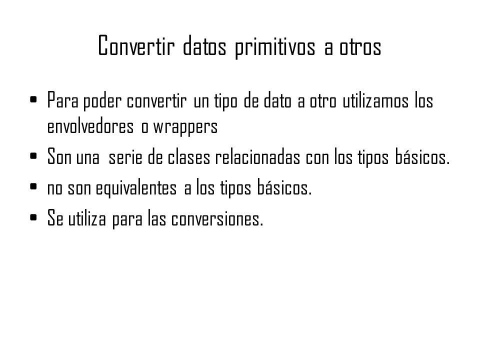 Convertir datos primitivos a otros