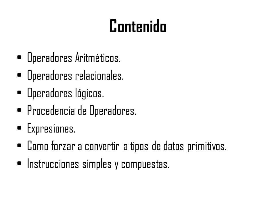 Contenido Operadores Aritméticos. Operadores relacionales.