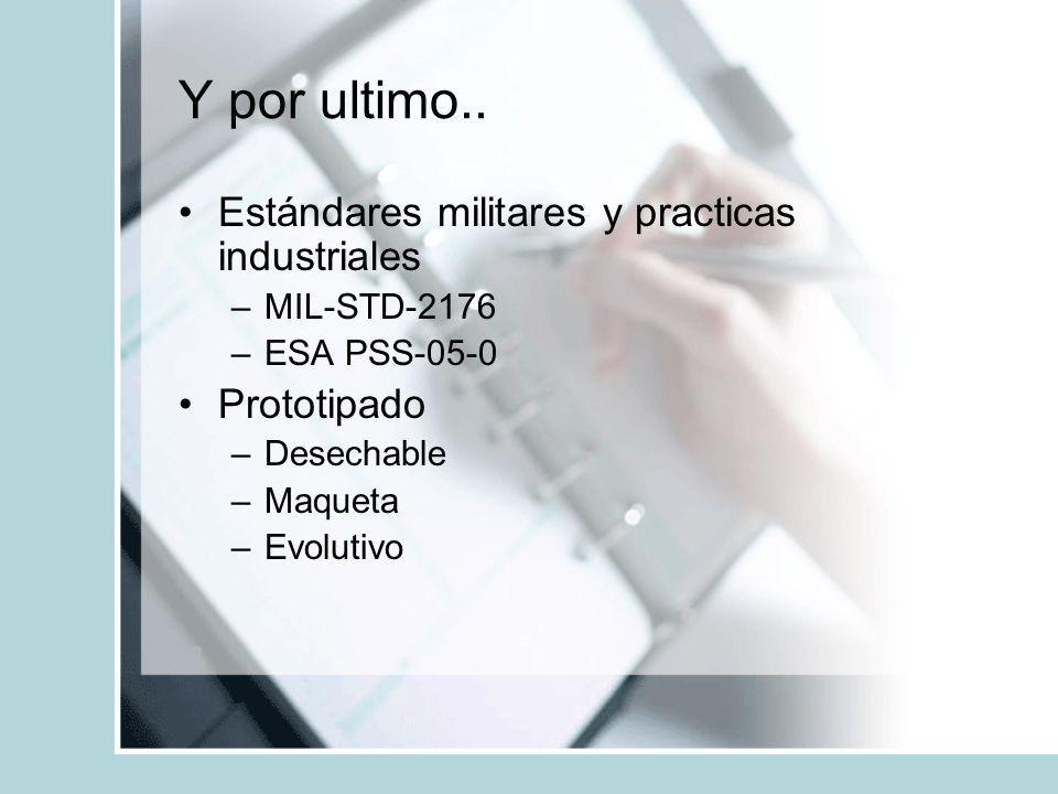 Y por ultimo.. Estándares militares y practicas industriales