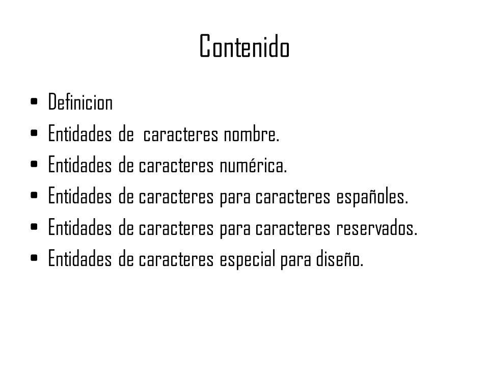 Contenido Definicion Entidades de caracteres nombre.
