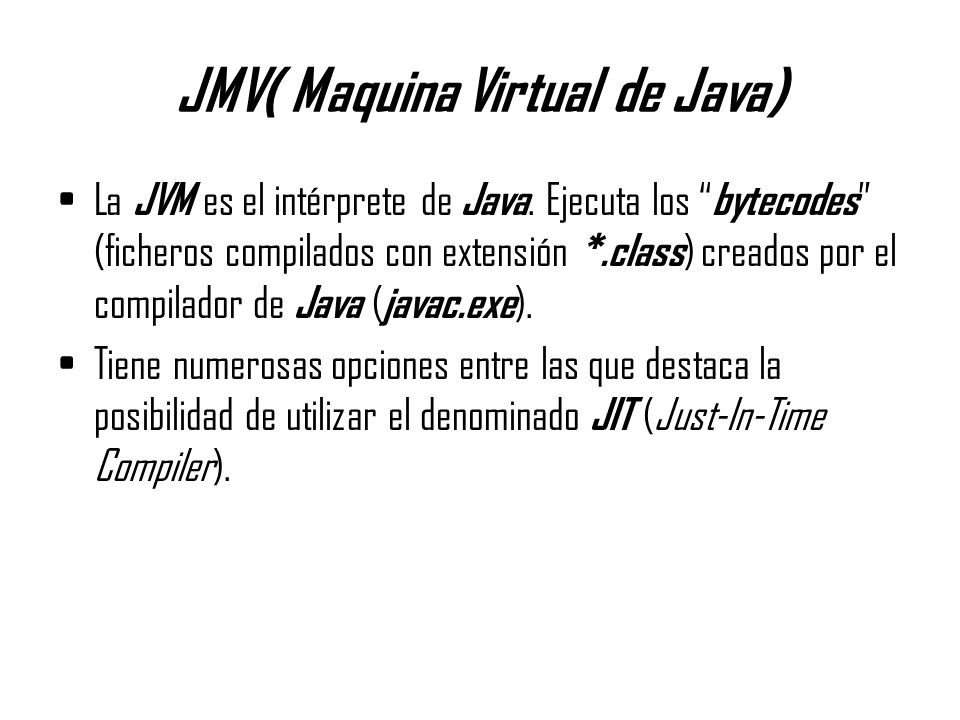 JMV( Maquina Virtual de Java)