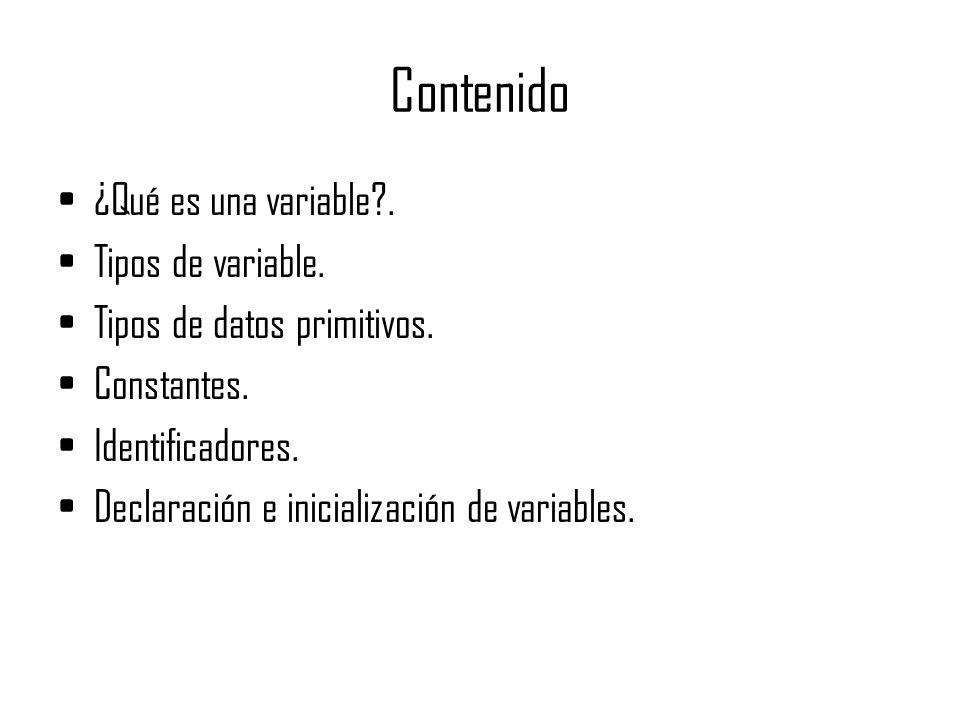 Contenido ¿Qué es una variable . Tipos de variable.