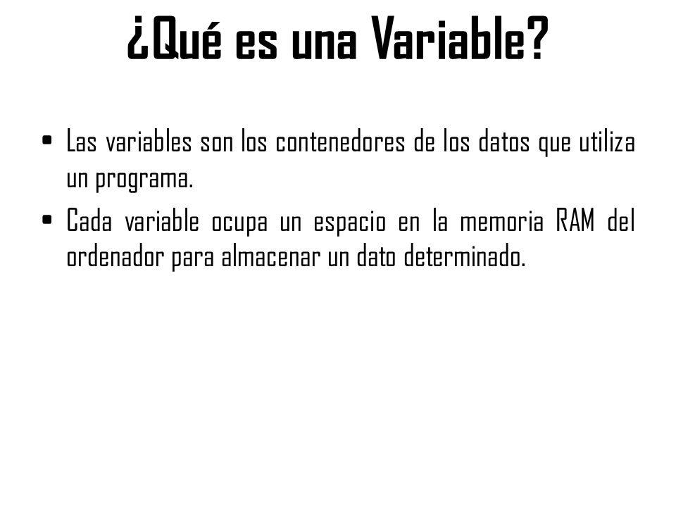 ¿Qué es una Variable Las variables son los contenedores de los datos que utiliza un programa.