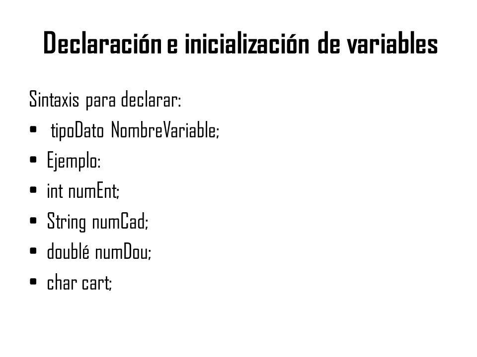Declaración e inicialización de variables