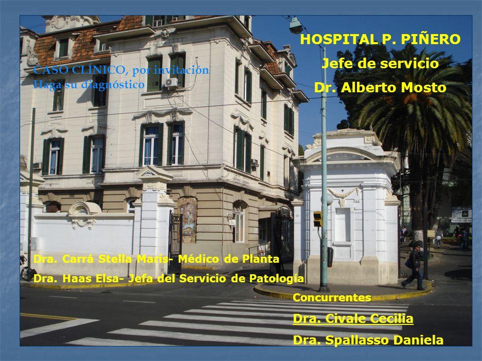 HOSPITAL P. PIÑERO Jefe de servicio Dr. Alberto Mosto