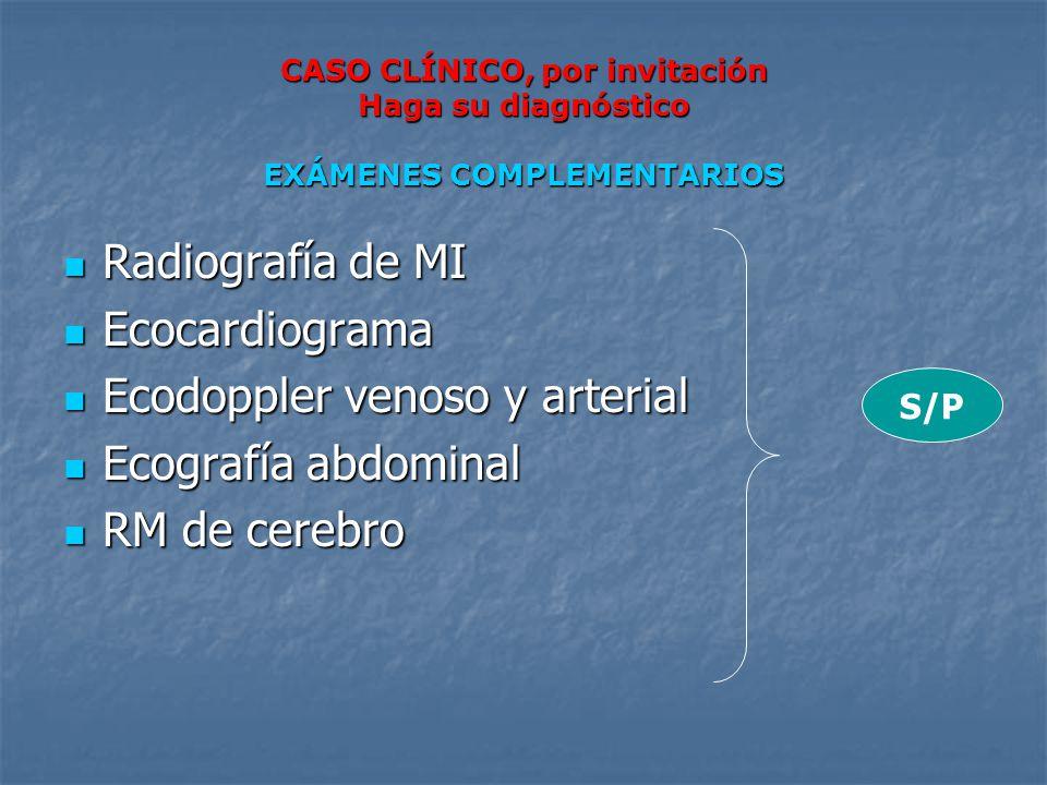 Ecodoppler venoso y arterial Ecografía abdominal RM de cerebro