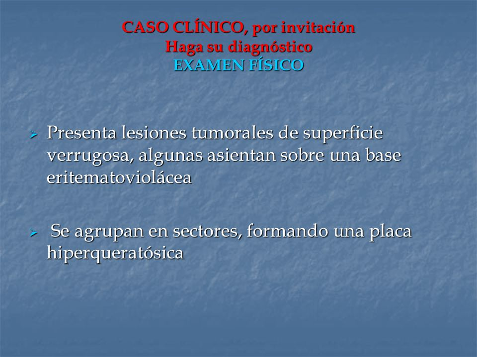 CASO CLÍNICO, por invitación Haga su diagnóstico EXAMEN FÍSICO