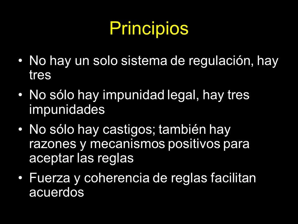 Principios No hay un solo sistema de regulación, hay tres