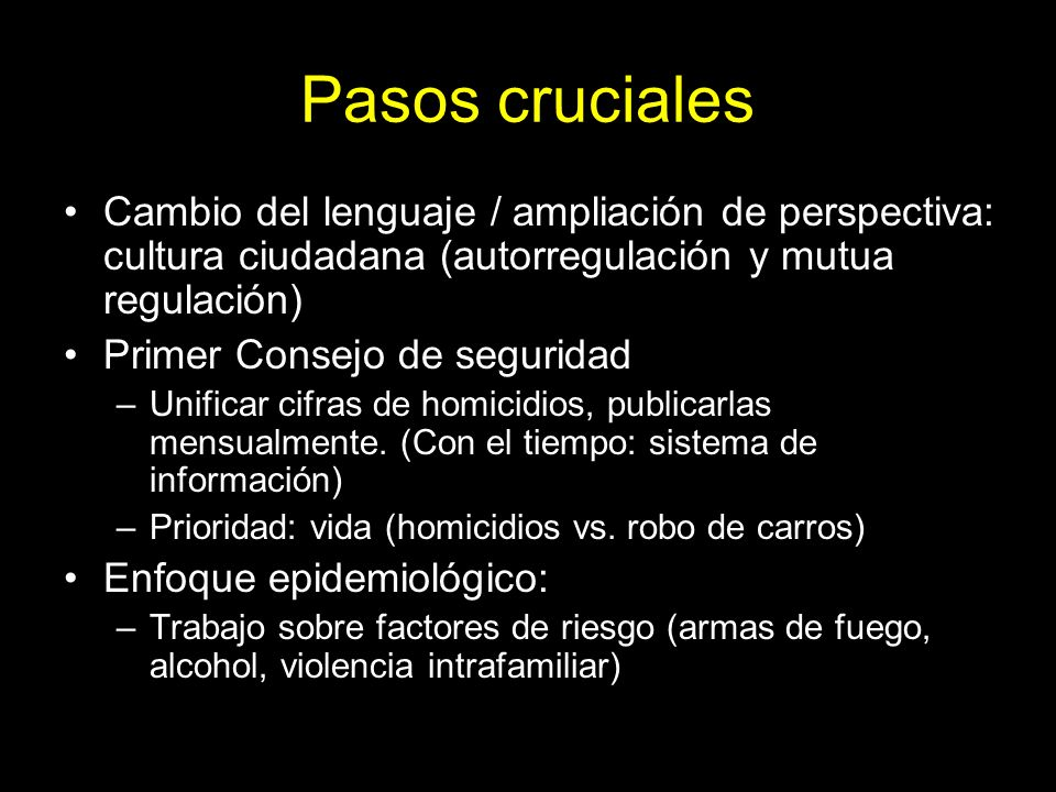 Pasos cruciales Cambio del lenguaje / ampliación de perspectiva: cultura ciudadana (autorregulación y mutua regulación)