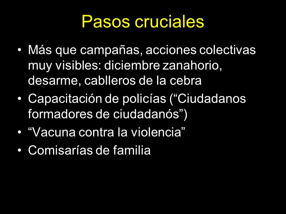 Pasos crucialesMás que campañas, acciones colectivas muy visibles: diciembre zanahorio, desarme, cablleros de la cebra.