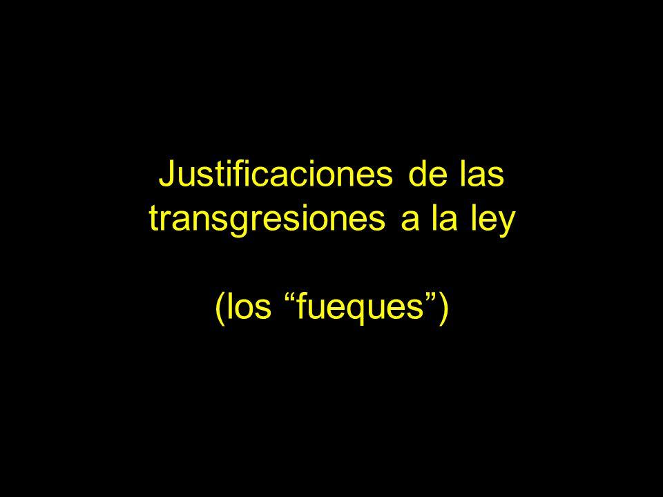 Justificaciones de las transgresiones a la ley (los fueques )