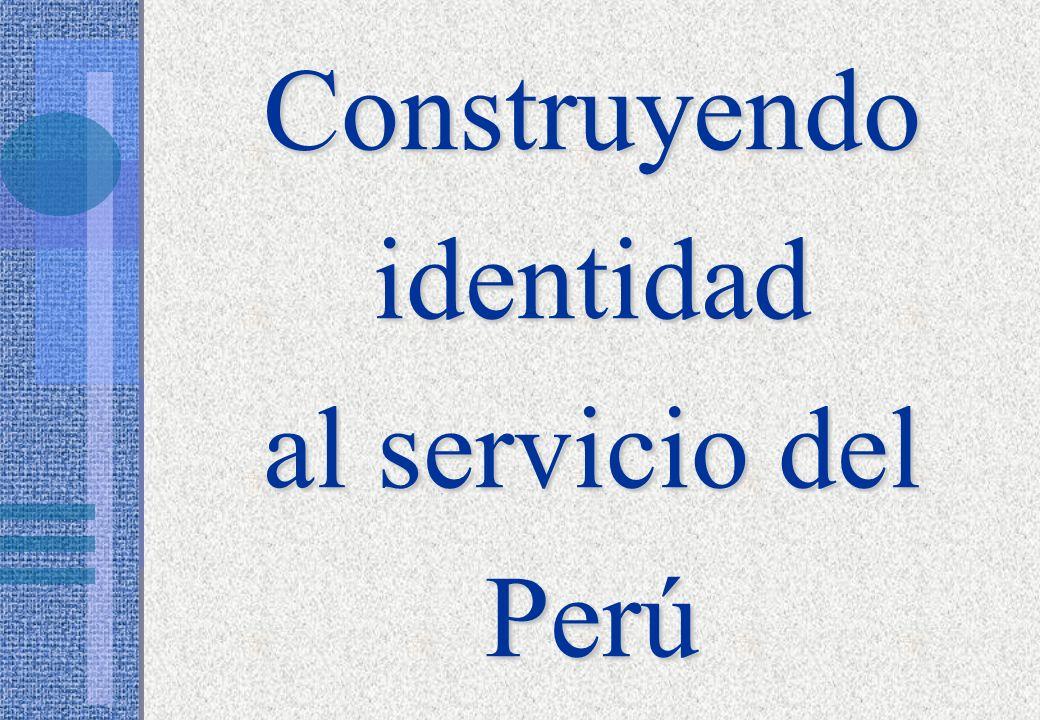 Construyendo identidad al servicio del Perú