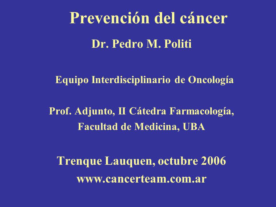Prevención del cáncer Dr. Pedro M. Politi