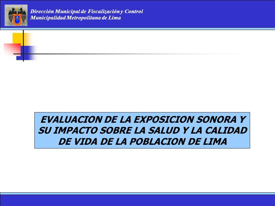 EVALUACION DE LA EXPOSICION SONORA Y SU IMPACTO SOBRE LA SALUD Y LA CALIDAD DE VIDA DE LA POBLACION DE LIMA