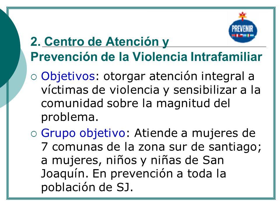 2. Centro de Atención y Prevención de la Violencia Intrafamiliar