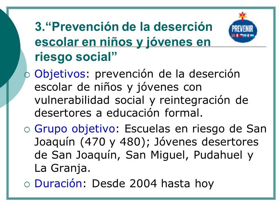 . 3. Prevención de la deserción escolar en niños y jóvenes en riesgo social
