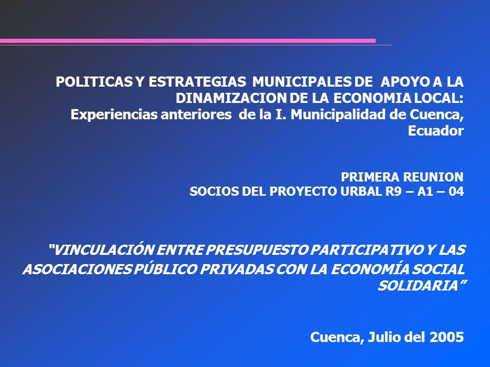 POLITICAS Y ESTRATEGIAS MUNICIPALES DE APOYO A LA DINAMIZACION DE LA ECONOMIA LOCAL: Experiencias anteriores de la I.