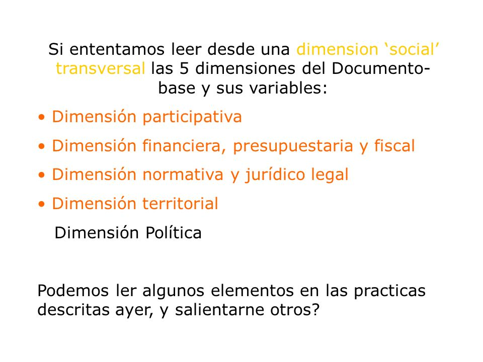 Si ententamos leer desde una dimension 'social' transversal las 5 dimensiones del Documento-base y sus variables: