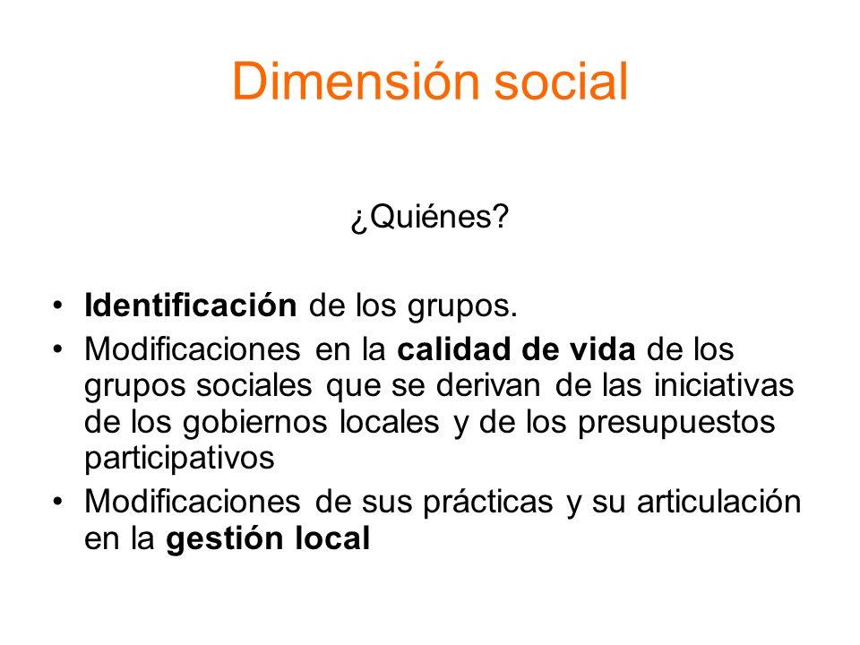 Dimensión social ¿Quiénes Identificación de los grupos.