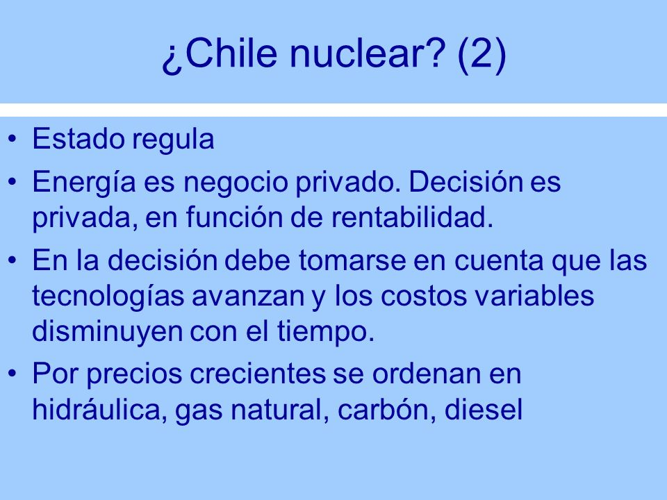 ¿Chile nuclear (2) Estado regula