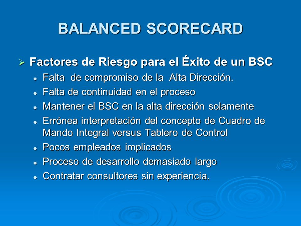 BALANCED SCORECARD Factores de Riesgo para el Éxito de un BSC