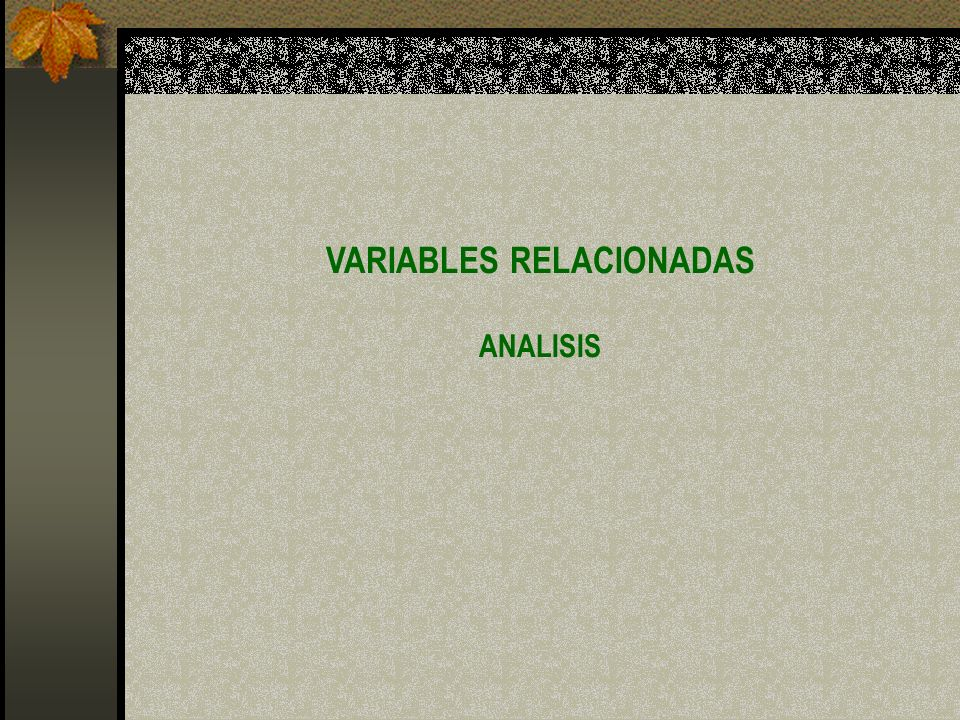 VARIABLES RELACIONADAS ANALISIS