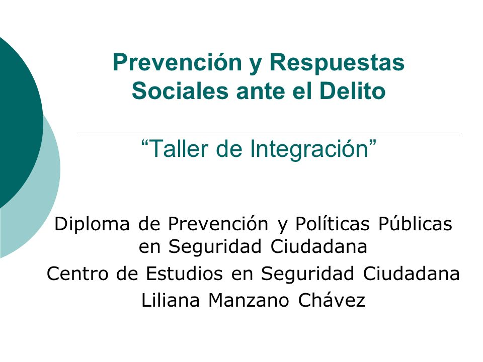 Prevención y Respuestas Sociales ante el Delito Taller de Integración