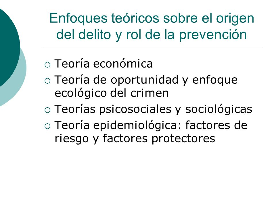 Enfoques teóricos sobre el origen del delito y rol de la prevención
