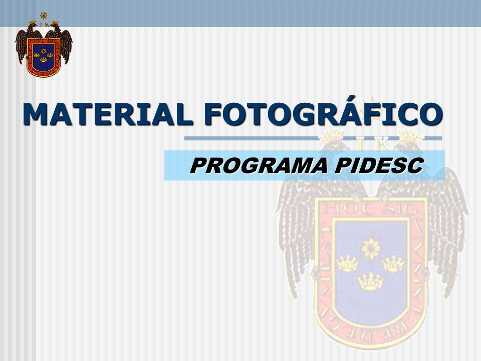 MATERIAL FOTOGRÁFICO PROGRAMA PIDESC