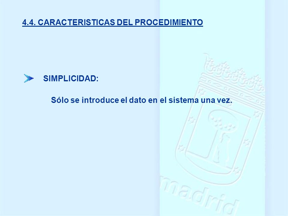 4.4. CARACTERISTICAS DEL PROCEDIMIENTO