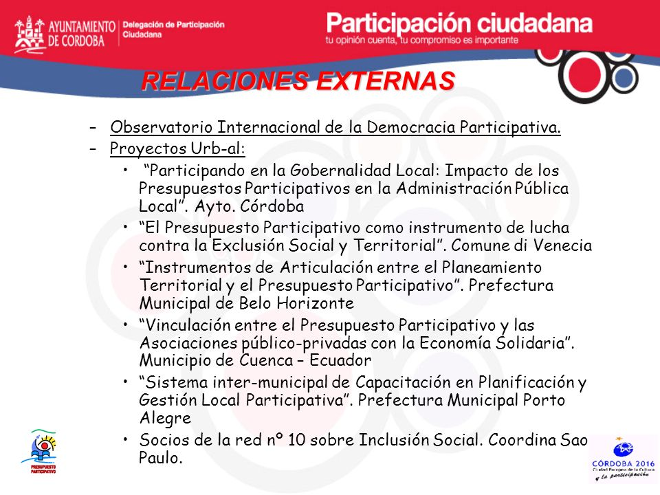 RELACIONES EXTERNAS Observatorio Internacional de la Democracia Participativa. Proyectos Urb-al: