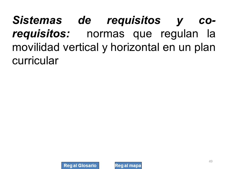 Sistemas de requisitos y co-requisitos: normas que regulan la movilidad vertical y horizontal en un plan curricular