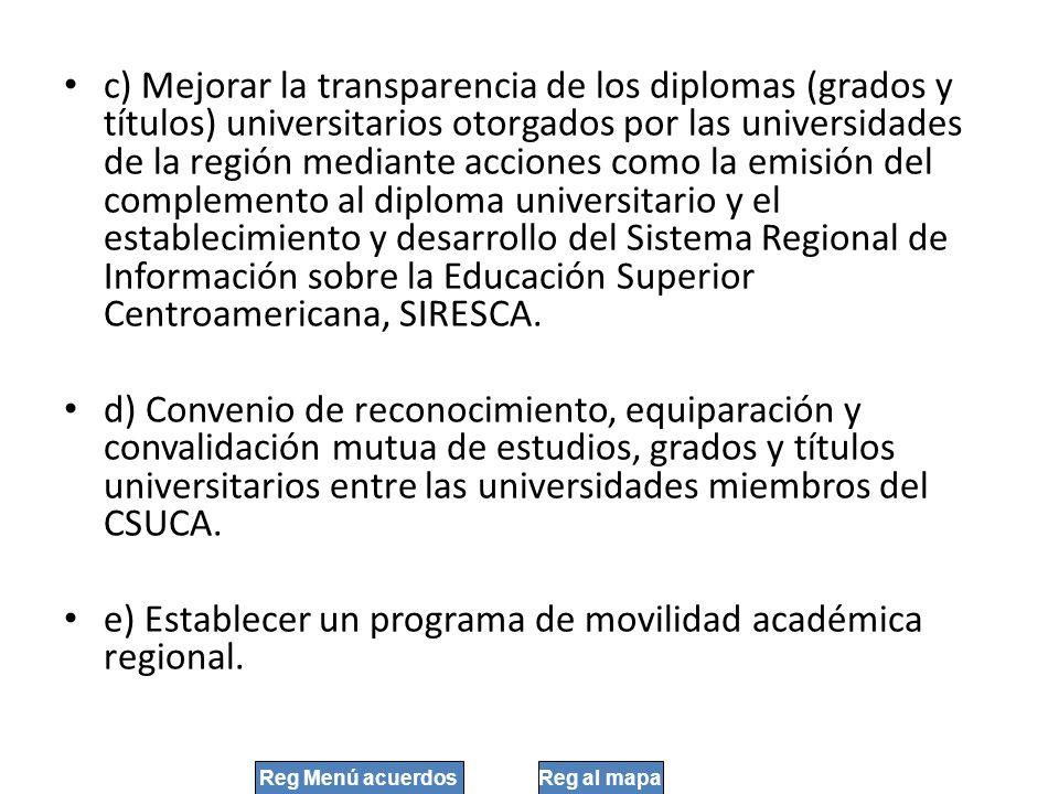 e) Establecer un programa de movilidad académica regional.