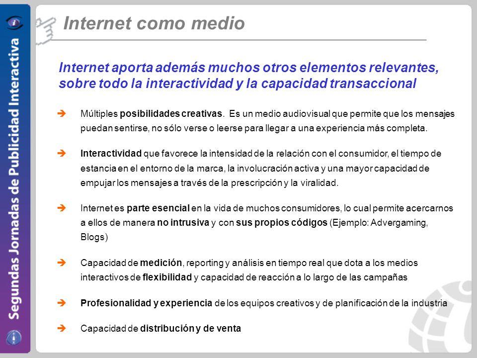 Internet como medio Internet aporta además muchos otros elementos relevantes, sobre todo la interactividad y la capacidad transaccional.
