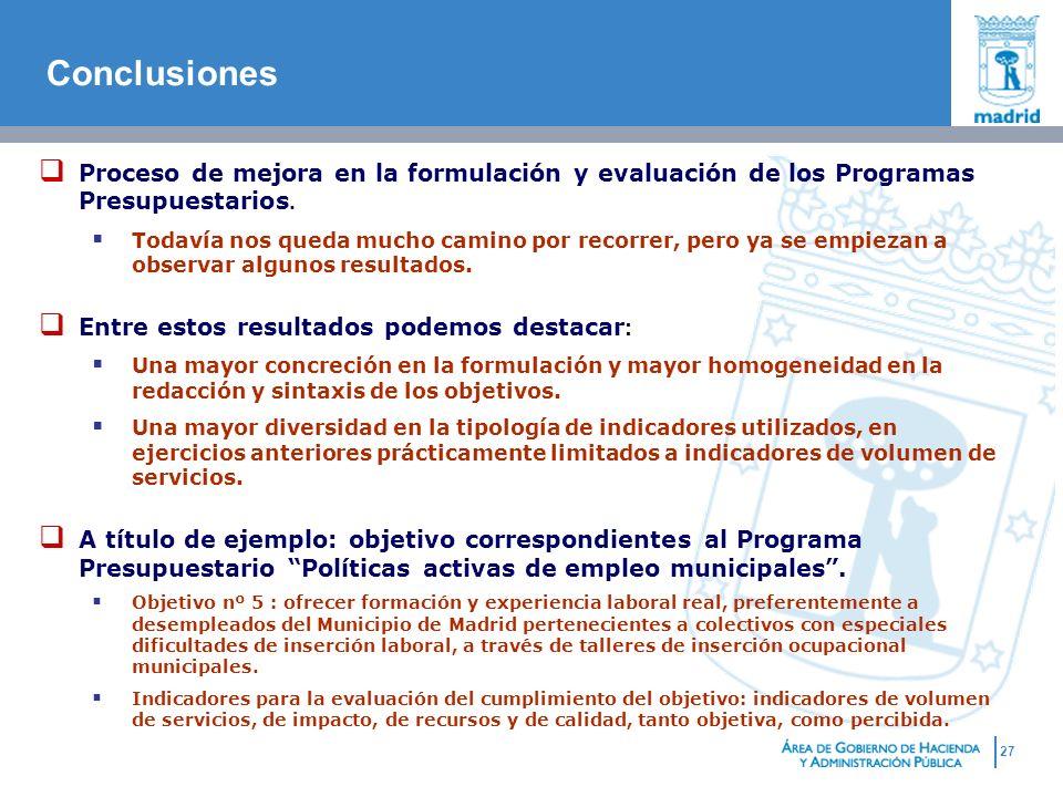 ConclusionesProceso de mejora en la formulación y evaluación de los Programas Presupuestarios.