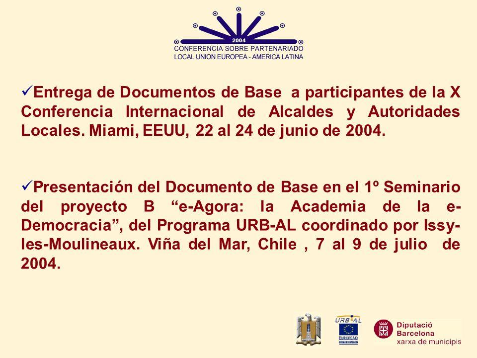 Entrega de Documentos de Base a participantes de la X Conferencia Internacional de Alcaldes y Autoridades Locales. Miami, EEUU, 22 al 24 de junio de 2004.