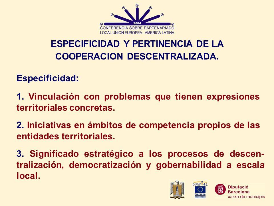 ESPECIFICIDAD Y PERTINENCIA DE LA COOPERACION DESCENTRALIZADA.